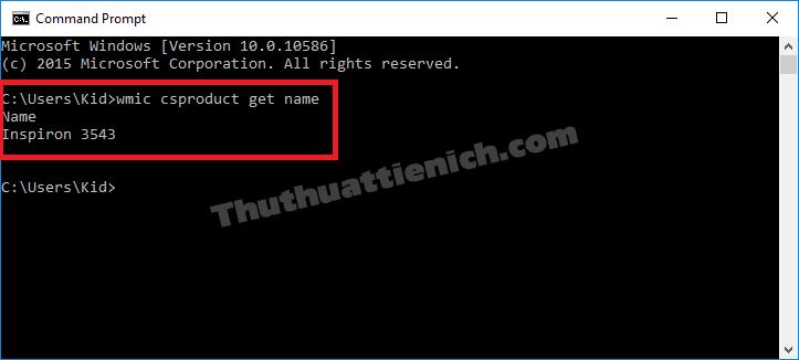 Nhập lệnh wmic csproduct get name để xem tên của laptop