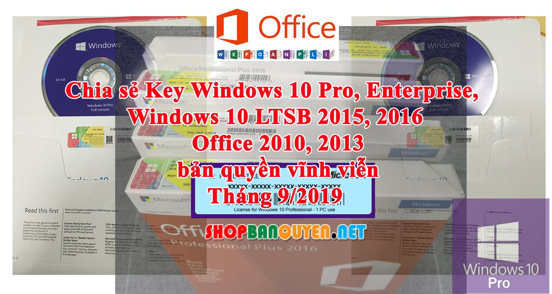 Chia sẻ Key bản quyền Win 10 Pro, Enterprise và Office 2010 Pro, 2013 Pro các loại tháng 9/2019