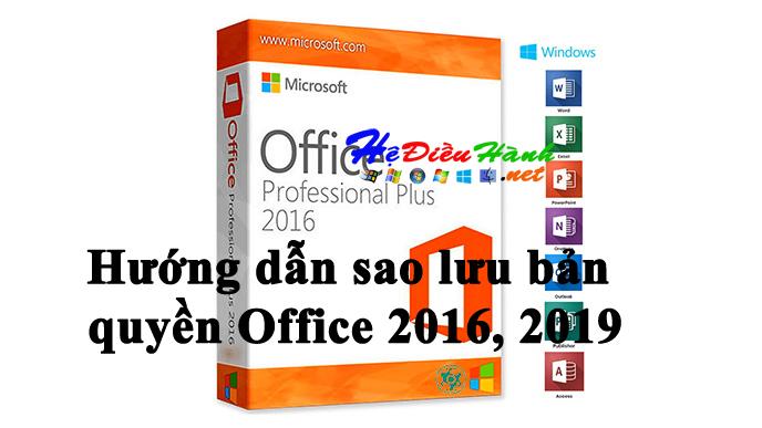 Làm thế nào để sao lưu và phục hồi key bản quyền Office 2016, Office 2019